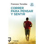 Correr para pensar y sentir by Torralba, Francesc, 9788416012435