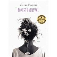Forest Primeval by Francis, Vievee, 9780810132436