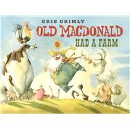 Old MacDonald Had A Farm by Grimly, Gris, 9781338112436