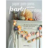 Paper pom-poms and other party decorations by Carr, Juliet, 9781782492436