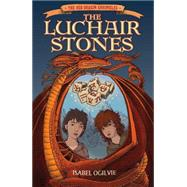 The Luchair Stones by Ogilvie, Isabel, 9781907912436