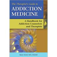 The Therapist's Guide to Addiction Medicine by Solof, Barry, 9781937612436