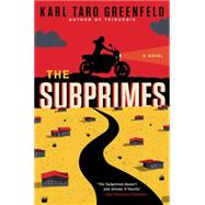 The Subprimes by Greenfeld, Karl Taro, 9780062132437