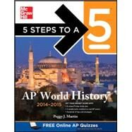 5 Steps to a 5 AP World History, 2014-2015 Edition by Martin, Peggy, 9780071802437