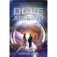 Dove Arising by Bao, Karen, 9780147512437