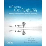 Reflecting on Nature Readings in Environmental Ethics and Philosophy by Gruen, Lori; Jamieson, Dale; Schlottmann, Christopher, 9780199782437