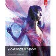 Adobe After Effects Cs6 Classroom in a Book by Adobe Creative Team, ., 9780321822437