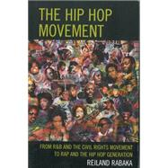 The Hip Hop Movement by Rabaka, Reiland, 9780739182437