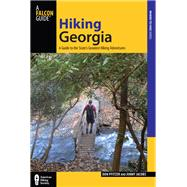 Hiking Georgia, 4th A Guide to the State's Greatest Hiking Adventures by Pfitzer, Donald; Jacobs, Jimmy, 9780762782437