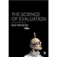 The Science of Evaluation: A Realist Manifesto by Pawson, Ray, 9781446252437