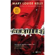 The Bullet by Kelly, Mary Louise, 9781501142437
