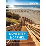Moon Monterey & Carmel Including Santa Cruz & Big Sur by Thornton, Stuart, 9781631212437