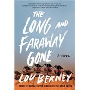 The Long and Faraway Gone by Berney, Lou, 9780062292438