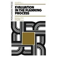 Evaluation in the Planning Process by Lichfield, N.; Whitbread, M.; Kettle, P., 9780080182438