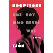 Moonstone The Boy Who Never Was: A Novel by Sj�n; Cribb, Victoria, 9780374212438