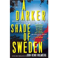 A Darker Shade of Sweden by Holmberg, John-Henri, 9780802122438