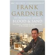 Blood and Sand: 10th Anniversary Edition by Gardner, Frank, 9780857502438