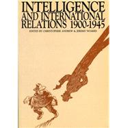 Intelligence and International Relations, 1900-1945 by Andrew, Christopher; Noakes, Jeremy, 9780859892438