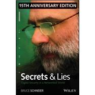 Secrets and Lies: Digital Security in a Networked World by Schneier, Bruce, 9781119092438