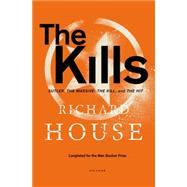 The Kills Sutler, The Massive, The Kill, and The Hit by House, Richard, 9781250052438