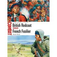 British Redcoat vs French Fusilier North America 1755–63 by Reid, Stuart; Dennis, Peter, 9781472812438