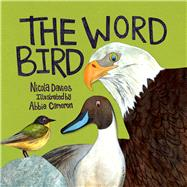 The Word Bird by Davies, Nicola; Cameron, Abbie, 9781910862438