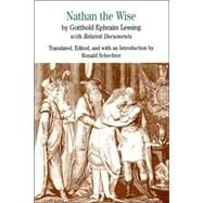 Nathan the Wise by Lessing, Gotthold Ephraim; Schechter, Ronald, 9780312442439