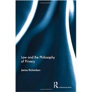 Law and the Philosophy of Privacy by Richardson; Janice, 9780415572439