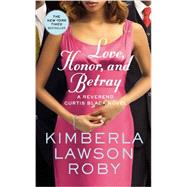 Love, Honor, and Betray by Roby, Kimberla Lawson, 9780446572439