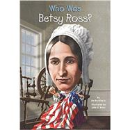 Who Was Betsy Ross? by Buckley, James, Jr.; O'Brien, John, 9780448482439