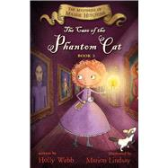 The Case of the Phantom Cat by Webb, Holly; Lindsay, Marion, 9780544582439