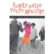 Family- Based Youth Ministry by DeVries, Mark, 9780830832439