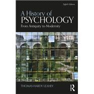 A History of Psychology: From Antiquity to Modernity by Leahey; Thomas, 9781138652439