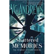 Shattered Memories by Andrews, V. C., 9781476792439