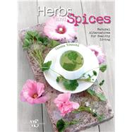 Herbs and Spices Natural Alternatives for Healthy Living by Trenchi, Cinzia, 9788854412439