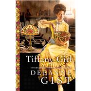 Tiffany Girl A Novel by Gist, Deeanne, 9781451692440