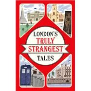 London's Truly Strangest Tales by Quinn, Tom, 9781911042440