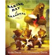 Baking Day at Grandma's by Denise, Anika; Denise, Christopher, 9780399242441