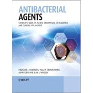 Antibacterial Agents : Chemistry, Mode of Action, Mechanisms of Resistance and Clinical Applications
