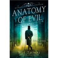 Anatomy of Evil A Barker & Llewelyn Novel by Thomas, Will, 9781250092441