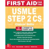 First Aid for the USMLE Step 2 CS, Sixth Edition by Le, Tao; Bhushan, Vikas, 9781259862441