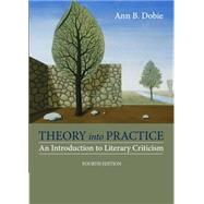 Theory into Practice An Introduction to Literary Criticism by Dobie, Ann B., 9781285052441