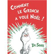 Comment le Grinch a vol Nol The French Edition of How the Grinch Stole Christmas! 9781612432441N