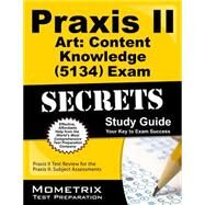 Praxis II Art Content Knowledge 5134 Exam Secrets by Praxis II Exam Secrets Test Prep, 9781630942441