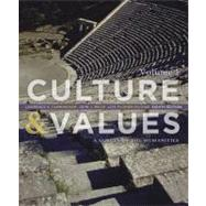 Culture and Values : A Survey of the Humanities, Volume I by Cunningham, Lawrence S.; Reich, John J.; Fichner-Rathus, Lois, 9781133952442