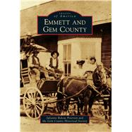 Emmett and Gem County by Peterson, Julianne Rekow; Gem County Historical Society, 9781467132442
