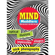 Mind Muddlers: What You See Is Not What You Get! by Bowles, Anna; Dixon, Jennifer, 9781783252442