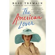 The American Lover by Tremain, Rose, 9780393352443