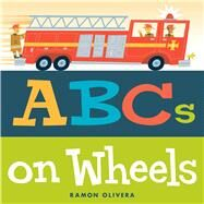 Abcs on Wheels by Olivera, Ramon; Olivera, Ramon, 9781481432443