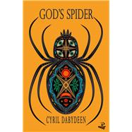 God's Spider by Dabydeen, Cyril, 9781845232443